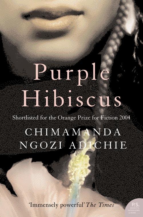 Purple Hibiscus  By Chimamanda Ngozi Adichie  A Literary Mind Purplehibiscus