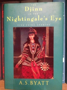 The Djinn in the Nightingale's Eye – by A.S. Byatt