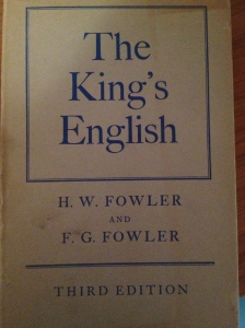 The King's English – by Fowler and Fowler