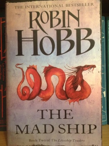 The Mad Ship – by Robin Hobb